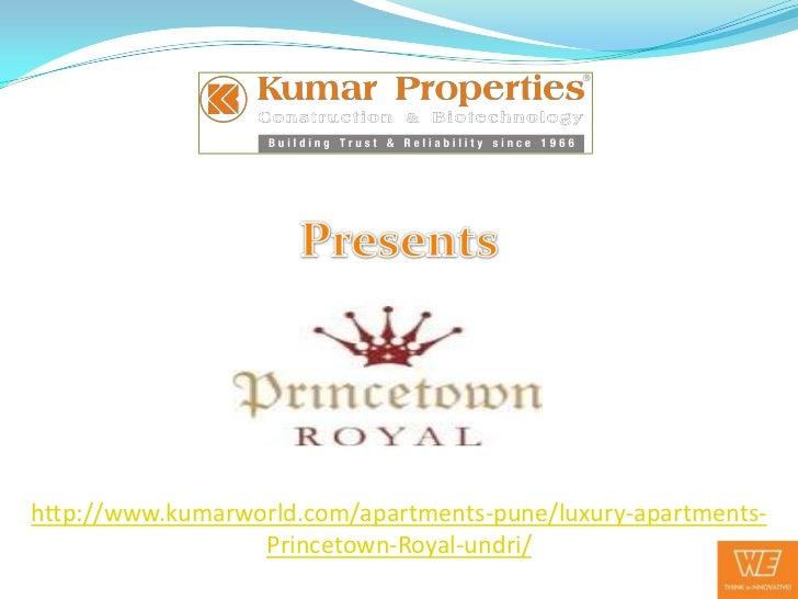 http://www.kumarworld.com/apartments-pune/luxury-apartments-                  Princetown-Royal-undri/