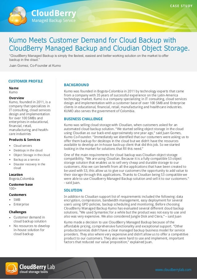 CloudBerry Managed Backup Service BACKGROUND Kumo was founded in Bogota-Colombia in 2011 by technology experts that came f...