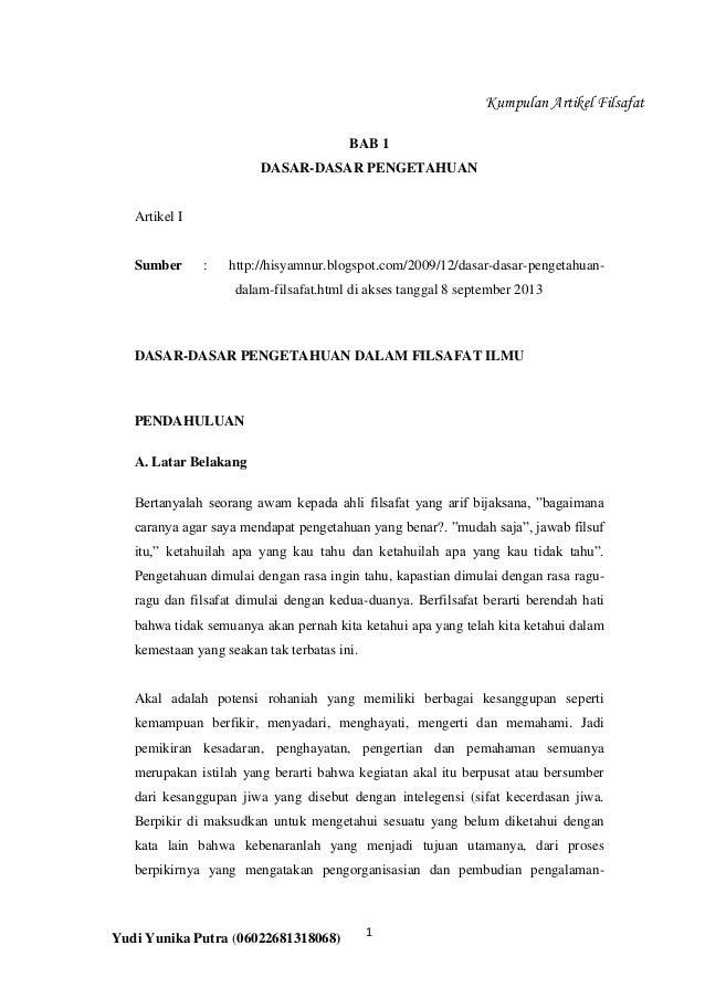 Kumpulan Artikel Filsafat BAB 1 DASAR-DASAR PENGETAHUAN  Artikel I  Sumber  :  http://hisyamnur.blogspot.com/2009/12/dasar...