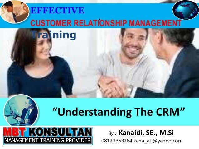 Effective CRM Training (Kanaidi, SE., M.Si)
