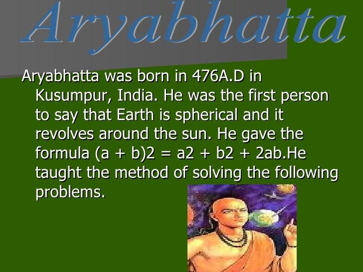 aryabhatta 476 550 a d Aswastha apurnankache padgham (incomplete echoes of the uneasy era) synopsis: aryabhatta (476-550 ad) was born in patliputra, modern patna in bihar.