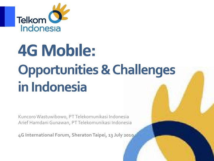 4G Mobile: Opportunities and Challenges in Indonesia