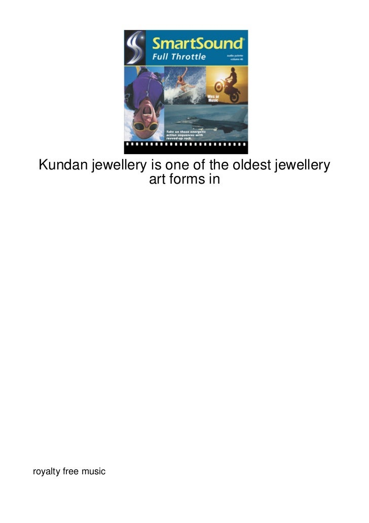 Kundan jewellery is one of the oldest jewellery                 art forms inroyalty free music