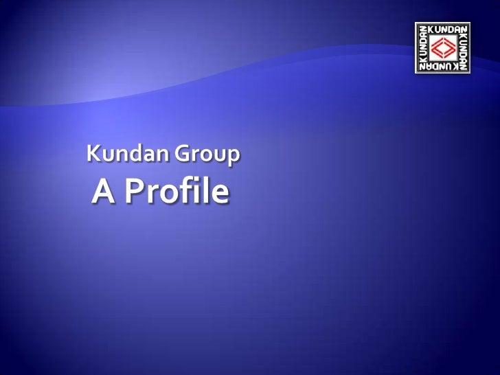 Kundan GroupA Profile<br />