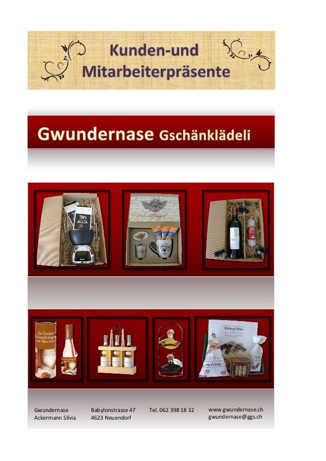 Babylonstrasse 47 4623 Neuendorf Tel. 062 398 18 32 www.gwundernase.ch gwundernase@ggs.ch Gwundernase Ackermann Silvia