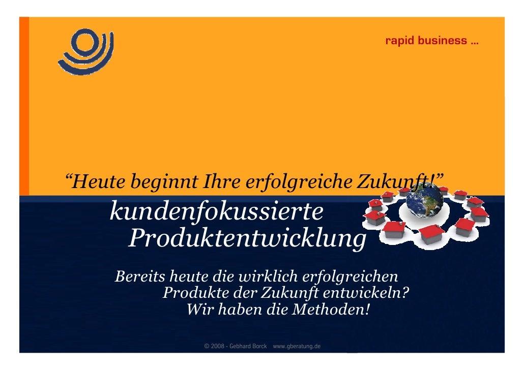 """rapid business …     """"Heute beginnt Ihre erfolgreiche Zukunft!""""      kundenfokussierte       Produktentwicklung      Berei..."""