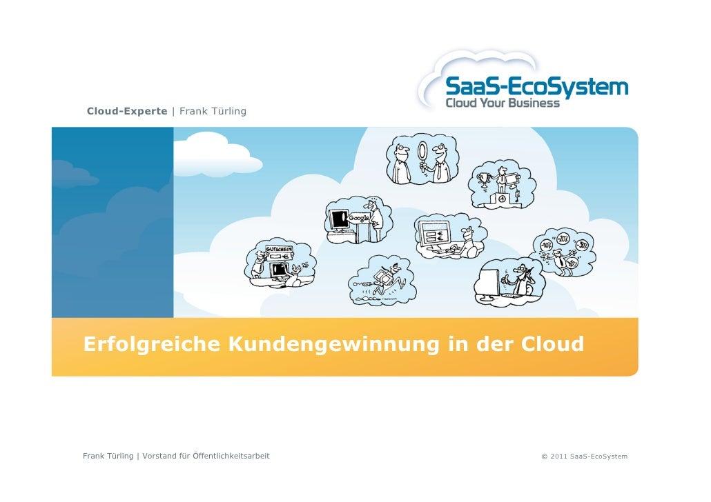 Cloud-Experte | Frank TürlingErfolgreiche Kundengewinnung in der CloudFrank Türling | Vorstand für Öffentlichkeitsarbeit  ...