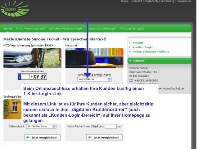 Beim Onlineabschluss erhalten Ihre Kunden künftig einen1-Klick-LogIn-Link.Mit diesem Link ist es für Ihre Kunden sicher, a...