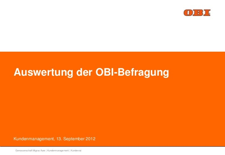 Auswertung der OBI-BefragungKundenmanagement, 13. September 2012Genossenschaft Migros Aare | Kundenmanagement | Kundenrat