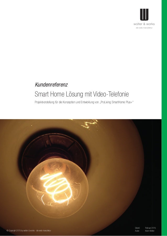 Kundenreferenz Smart Home Lösung mit Video-Telefonie © Copyright 2015 by wolter & works - die web manufaktur Projektvorste...