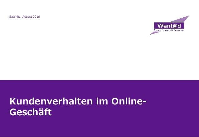 Kundenverhalten im Online- Geschäft Sassnitz, August 2016