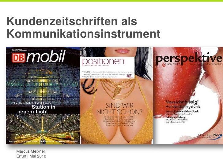 Kundenzeitschriften als Kommunikationsinstrument <br />Marcus Meixner<br />Erfurt | Mai 2010 <br />