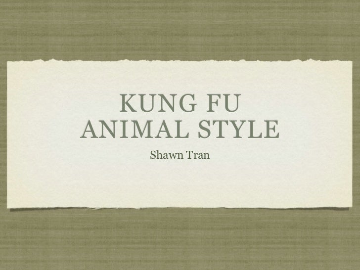KUNG FUANIMAL STYLE    Shawn Tran