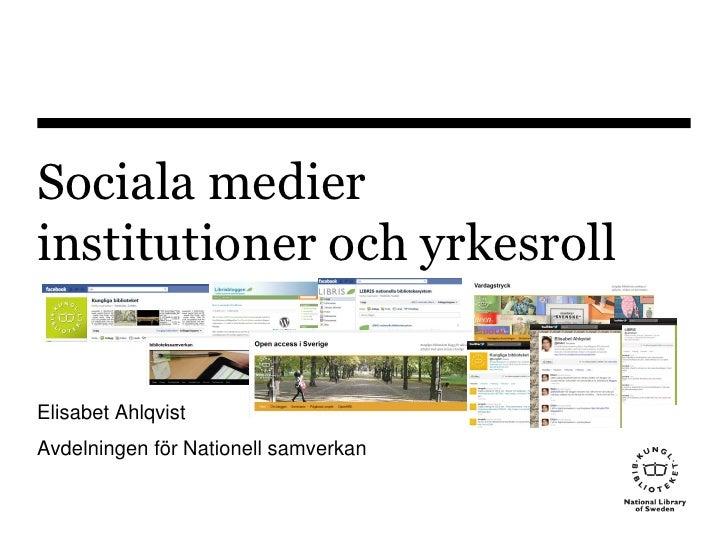 Kungl biblioteket sociala medier för arkivsamfundet maj2011