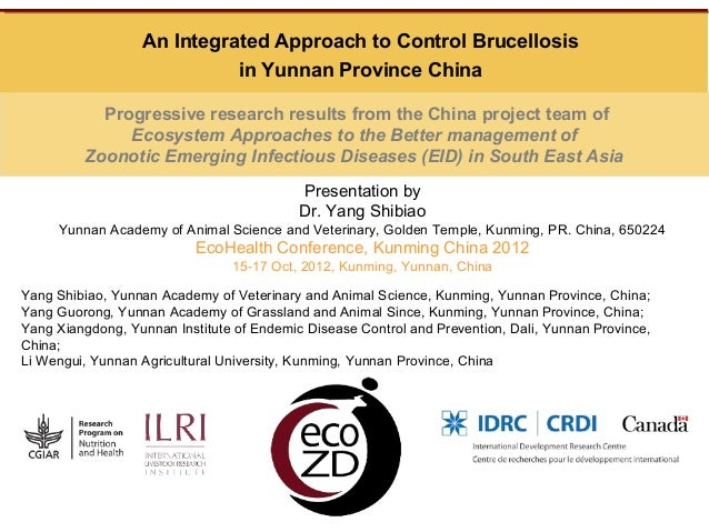 An Integrated Approach to Control Brucellosis                            in Yunnan Province China           Progressive re...