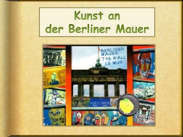 Kaum ein Bauwerk war so scheußlich wie die Berliner Mauer, aber auch selten war ein Bauwerk so bunt und voller Poesie.