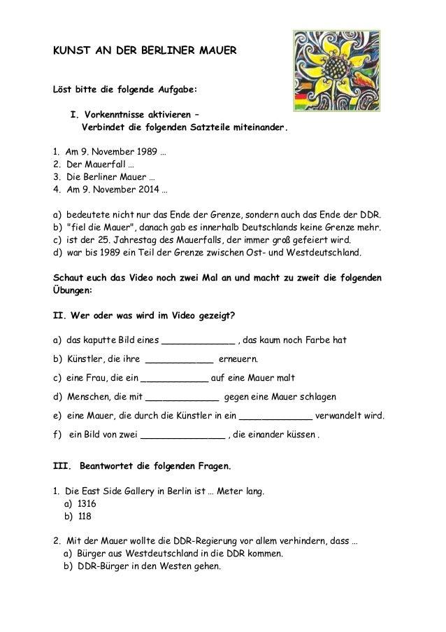KUNST AN DER BERLINER MAUER  Löst bitte die folgende Aufgabe:  I. Vorkenntnisse aktivieren –  Verbindet die folgenden Satz...