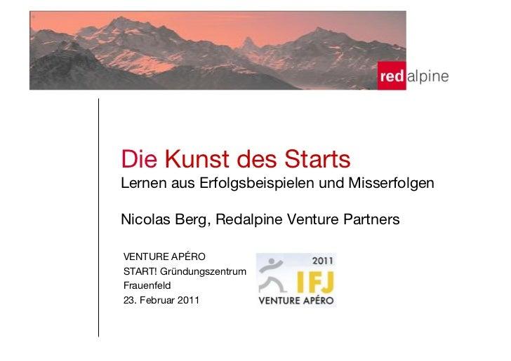 """Die Kunst des Starts!Lernen aus Erfolgsbeispielen und Misserfolgen!Nicolas Berg, Redalpine Venture Partners!VENTURE APÉRO""""..."""
