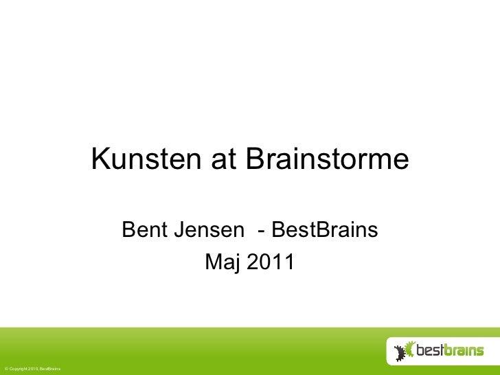 Kunsten at Brainstorme                                  Bent Jensen - BestBrains                                          ...