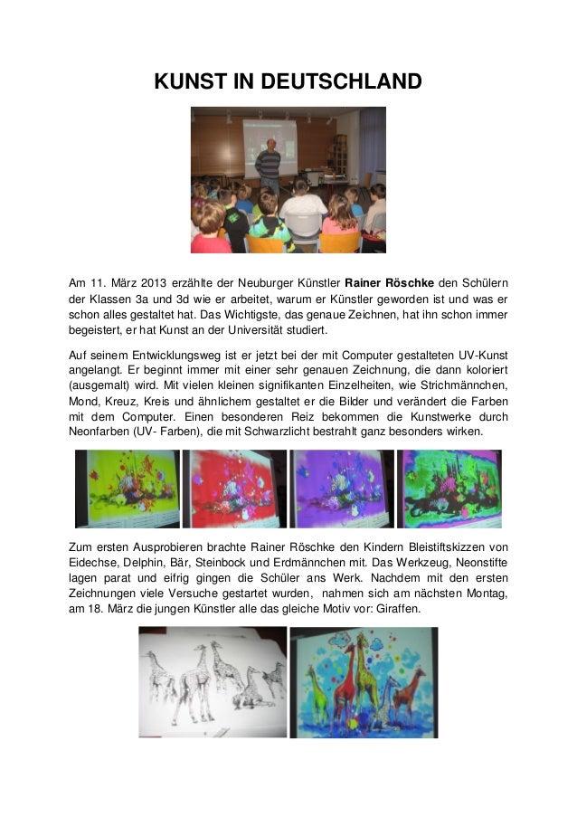 KUNST IN DEUTSCHLAND Am 11. März 2013 erzählte der Neuburger Künstler Rainer Röschke den Schülern der Klassen 3a und 3d wi...