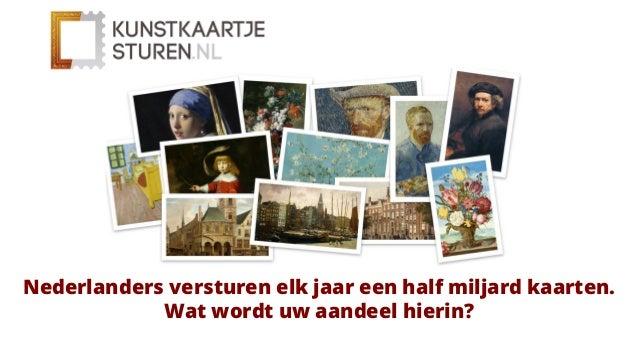 Nederlanders versturen elk jaar een half miljard kaarten. Wat wordt uw aandeel hierin?
