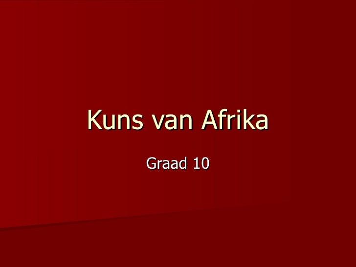 Kuns van Afrika Graad 10