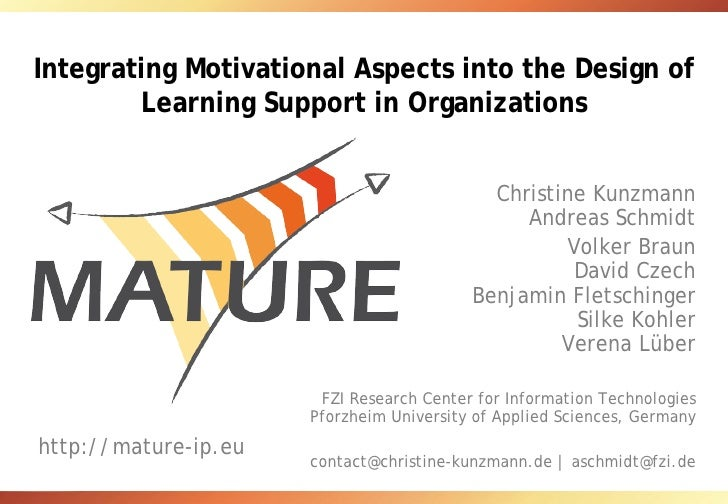 Integrating Motivational Aspects into the Design of Learning Support in Organizations Christine Kunzmann Andreas Schmidt V...