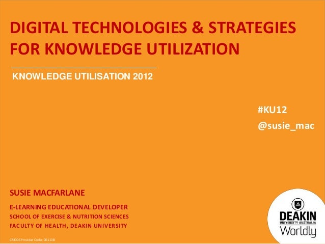 Digital Technologies & strategies for knowledge utilization