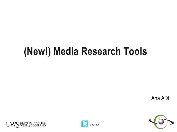 (New!) Media Research Tools   Ana ADI