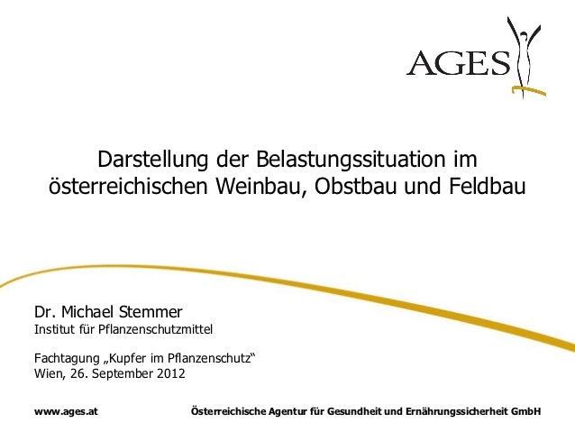Darstellung der Belastungssituation im  österreichischen Weinbau, Obstbau und FeldbauDr. Michael StemmerInstitut für Pflan...