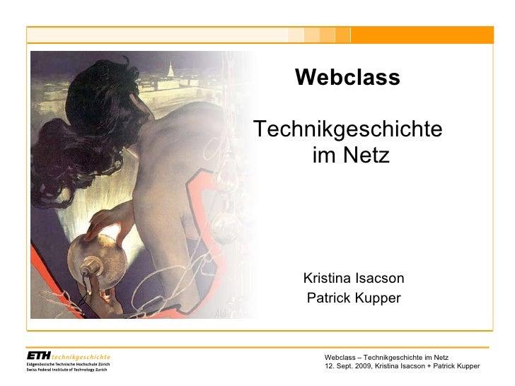 Webclass   Technikgeschichte  im Netz Kristina Isacson Patrick Kupper