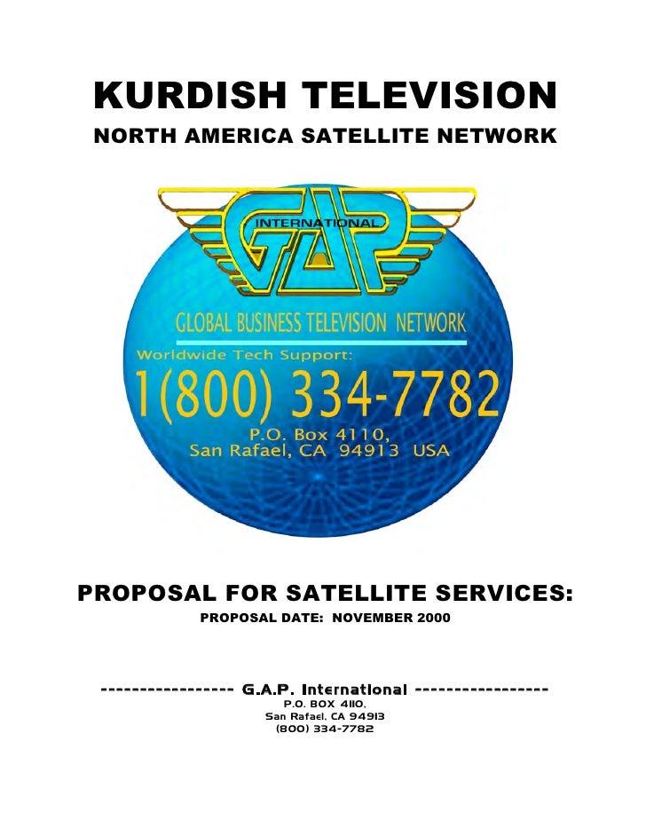 KURDISH TELEVISION  NORTH AMERICA SATELLITE NETWORK     PROPOSAL FOR SATELLITE SERVICES:              PROPOSAL DATE: NOVEM...