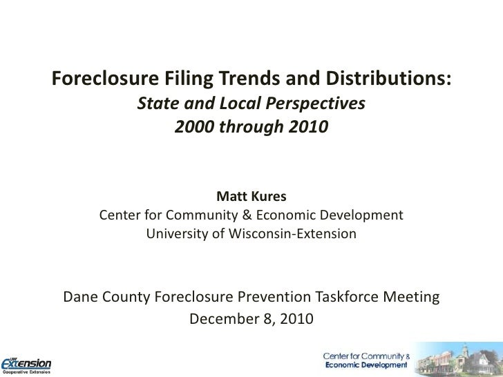 Foreclosure Filing Trends and Distributions:State and Local Perspectives 2000 through 2010<br />Dr. Russ Kashian<br />Depa...