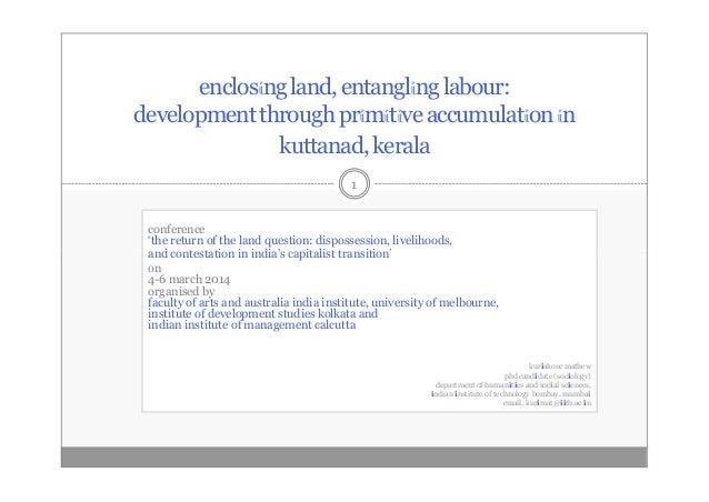 enclosing land, entangling labour: development through primitive accumulation in kuttanad, kerala 1 conference 'the return...