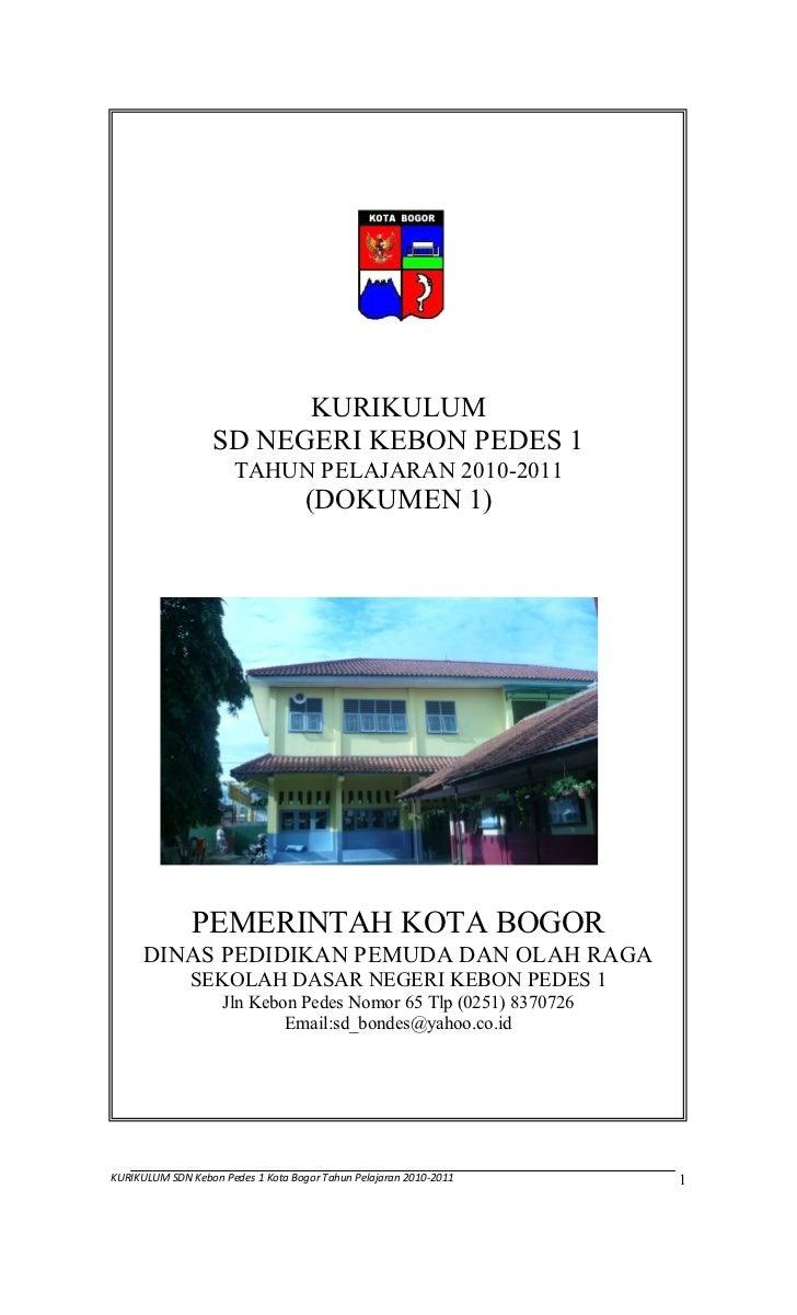 KURIKULUM                   SD NEGERI KEBON PEDES 1                      TAHUN PELAJARAN 2010-2011                        ...