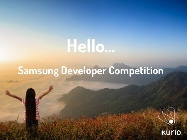 Hello... Samsung Developer Competition