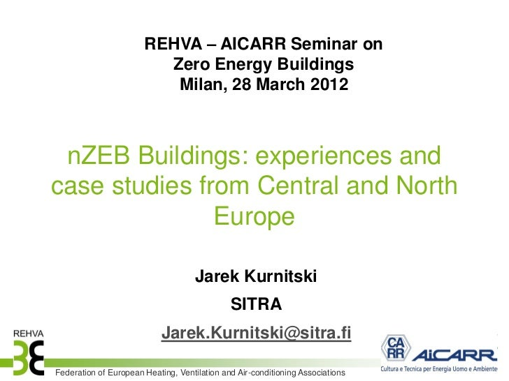 REHVA – AICARR Seminar on                         Zero Energy Buildings                          Milan, 28 March 2012 nZEB...