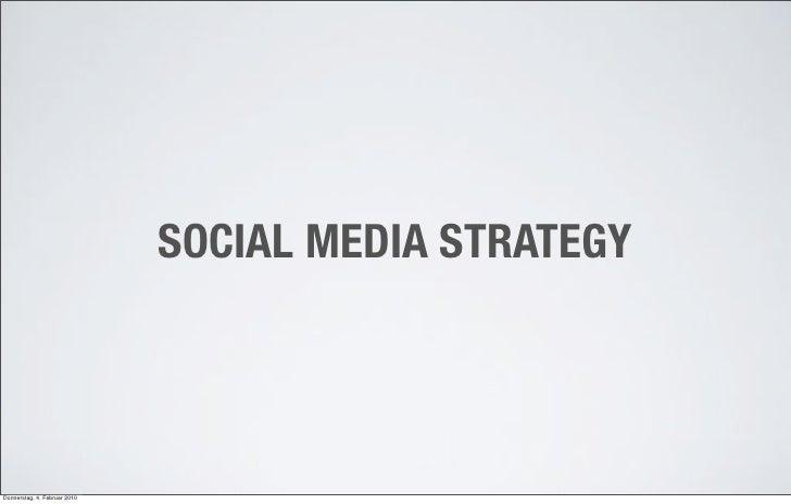 SOCIAL MEDIA STRATEGY     Donnerstag, 4. Februar 2010