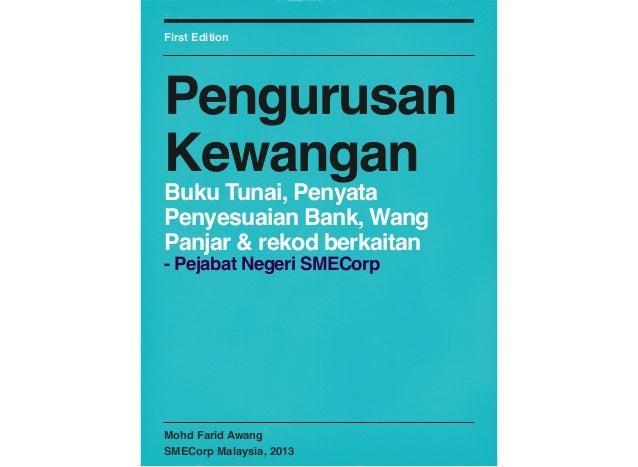 First Edition  Pengurusan Kewangan Buku Tunai, Penyata Penyesuaian Bank, Wang Panjar & rekod berkaitan - Pejabat Negeri SM...