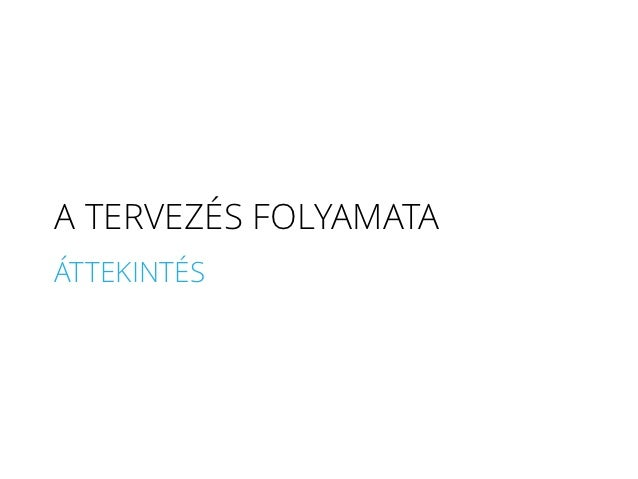 A TERVEZÉS FOLYAMATAÁTTEKINTÉS