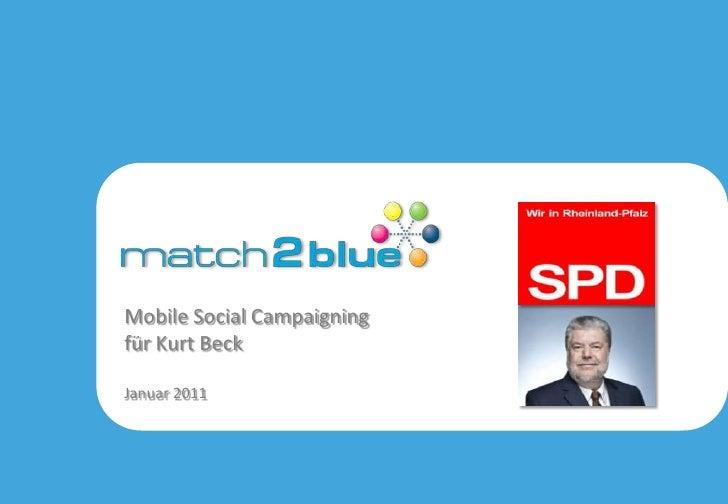 Mobile Social Campaigning <br />für Kurt Beck<br />Januar 2011<br />CONFIDENTIAL<br />JUST FOR INTERNAL USE<br />