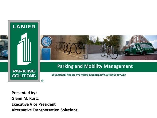 Parking and Mobility Management - Glenn Kurtz, Lanier Parking - APA 2014