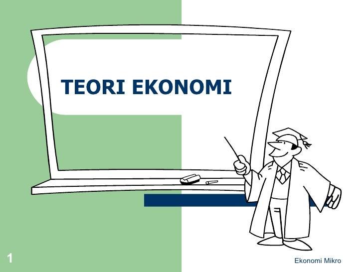 Ekonomi Mikro TEORI EKONOMI