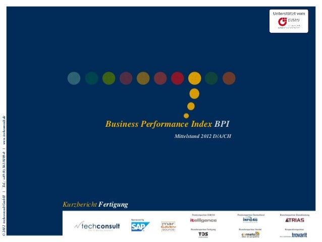 ©2012techconsultGmbH|Tel.:+49(0)561/8109-0|www.techconsult.de Business Performance Index BPI Mittelstand 2012 D/A/CH Kurzb...