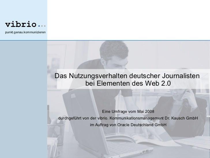 Kurzbericht zur Oracle vibrio Studie Journalisten im Web 2.0 vom Mai 2008