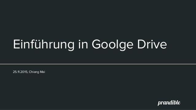 Einführung in Goolge Drive 25.11.2015, Chiang Mai