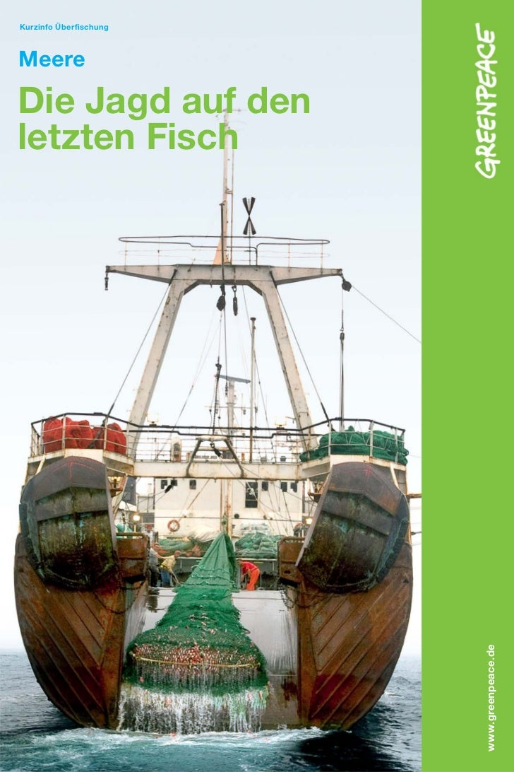 Kurzinfo ÜberfischungMeereDie Jagd auf denletzten Fisch                       www. greenpeace . de
