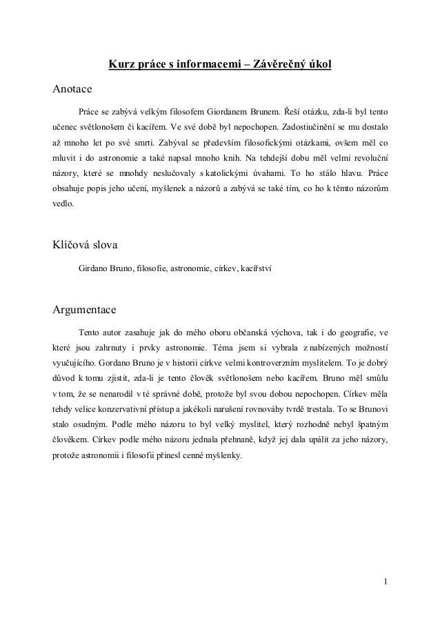 Kurz práce s informacemi – Závěrečný úkolAnotace         Práce se zabývá velkým filosofem Giordanem Brunem. Řeší otázku, z...
