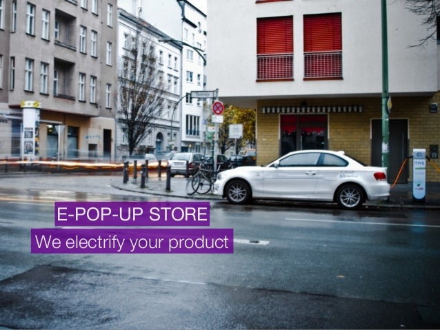 E-POP-UP STORE We electrify your product
