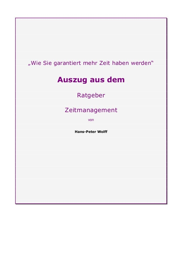 """""""Wie Sie garantiert mehr Zeit haben werden""""         Auszug aus dem                Ratgeber            Zeitmanagement      ..."""